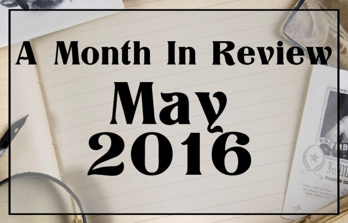 Month in Review - May 2016